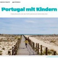 Portugal mit Kindern - Außergewöhnliche Abenteuer und unvergessliche Erlebnisse für die ganze Familie